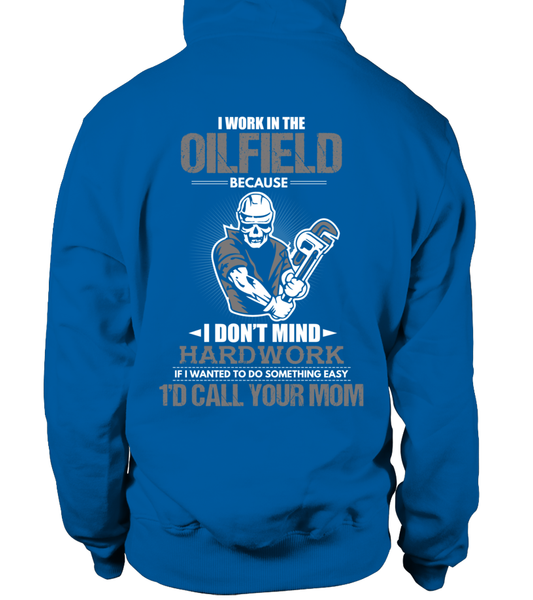 I Don't Mind Hard work I Work In The Oilfield Shirt - Giggle Rich - 24