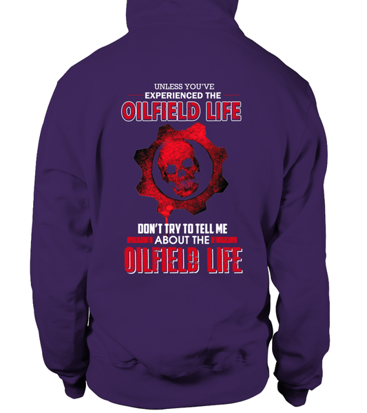 Don't Try To Tell Me About The Oilfield Life Shirt - Giggle Rich - 18