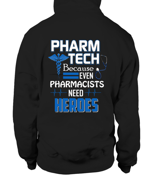 Pharm Tech Because Even Pharmacists Need Heroes Shirt - Giggle Rich - 1