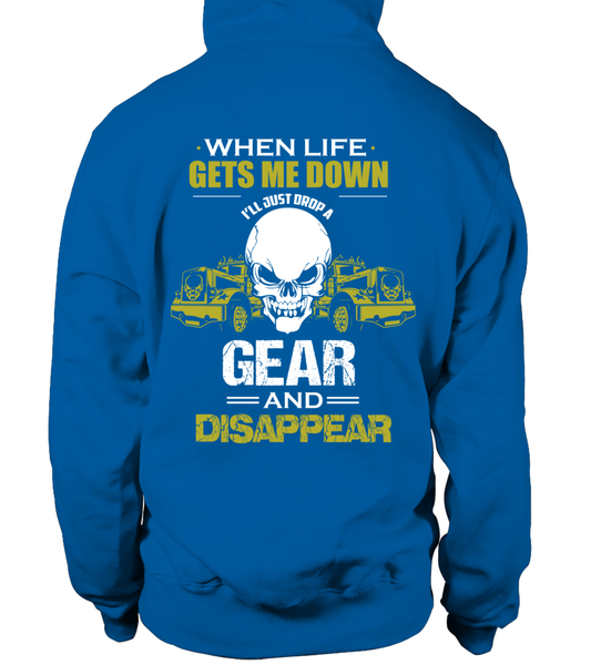 When Life Gets Me Down I'll Just A Drop  Gear And Disappear Shirt - Giggle Rich - 14