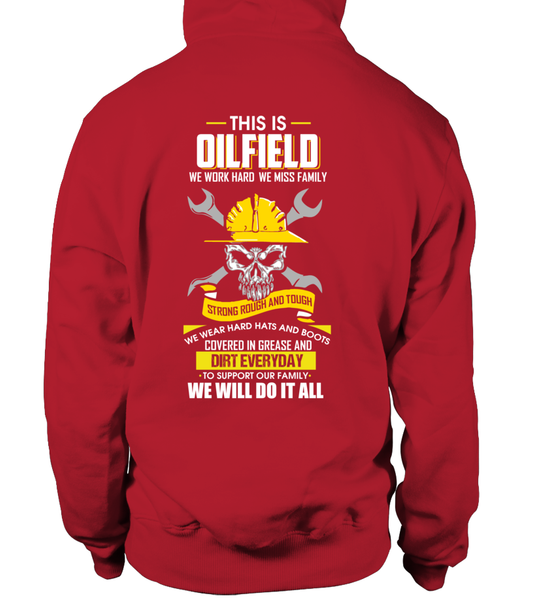 We Work Hard, We Miss Family. This Is OILFIELD Shirt - Giggle Rich - 14