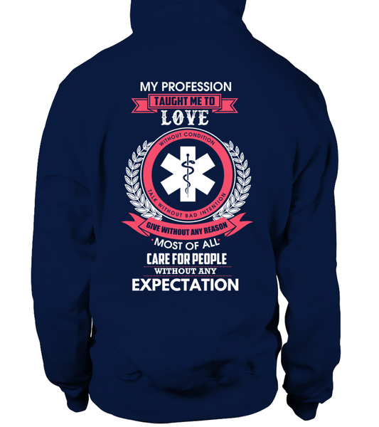 My Profession Taught Me To Love - EMT Shirt - Giggle Rich - 12