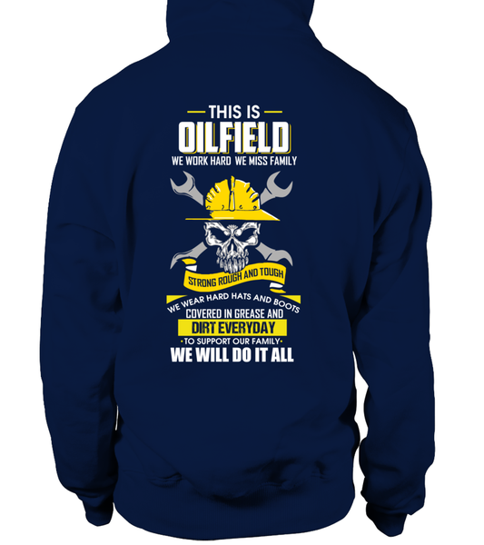 We Work Hard, We Miss Family. This Is OILFIELD Shirt - Giggle Rich - 16