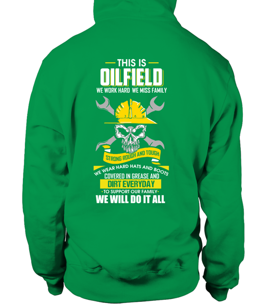 We Work Hard, We Miss Family. This Is OILFIELD Shirt - Giggle Rich - 20