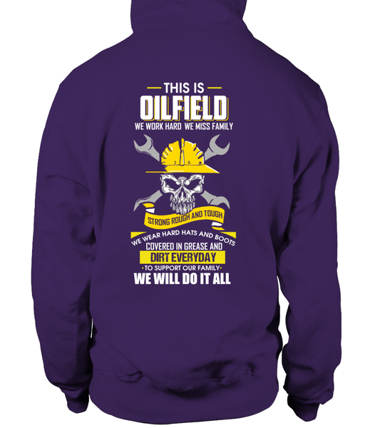 We Work Hard, We Miss Family. This Is OILFIELD Shirt - Giggle Rich - 18