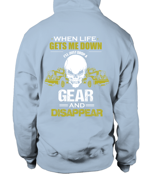 When Life Gets Me Down I'll Just A Drop  Gear And Disappear Shirt - Giggle Rich - 22