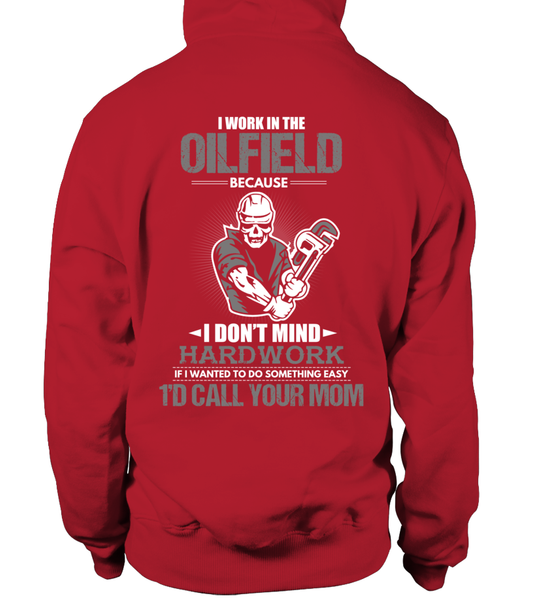 I Don't Mind Hard work I Work In The Oilfield Shirt - Giggle Rich - 20