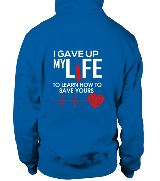 I Gave Up My Life To Learn How To Save Yours Shirt - Giggle Rich - 14