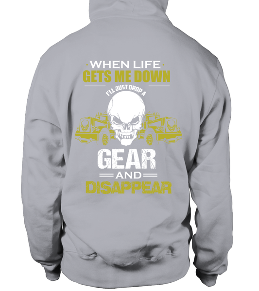 When Life Gets Me Down I'll Just A Drop  Gear And Disappear Shirt - Giggle Rich - 20