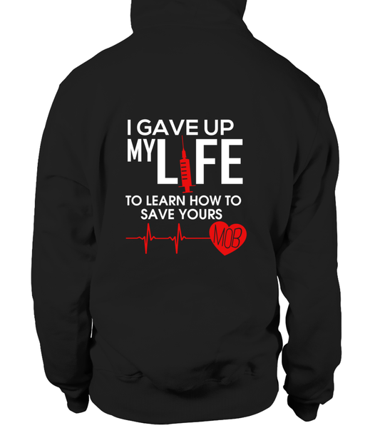 I Gave Up My Life To Learn How To Save Yours Shirt - Giggle Rich - 1