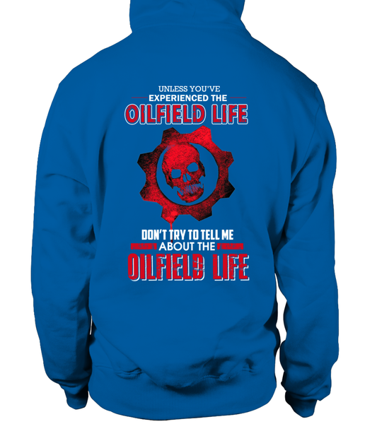 Don't Try To Tell Me About The Oilfield Life Shirt - Giggle Rich - 20