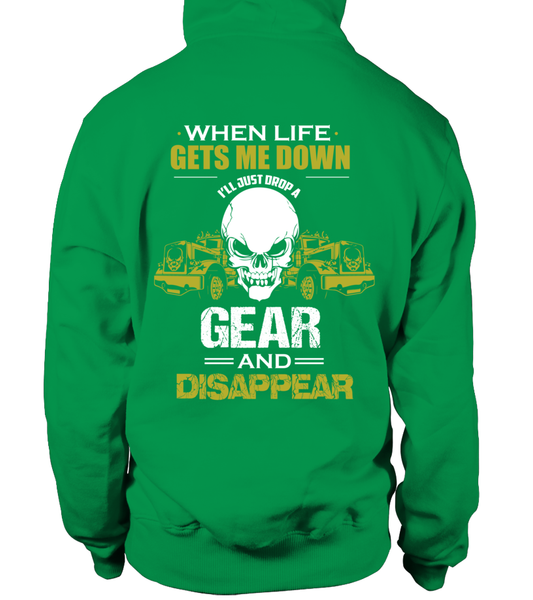 When Life Gets Me Down I'll Just A Drop  Gear And Disappear Shirt - Giggle Rich - 24