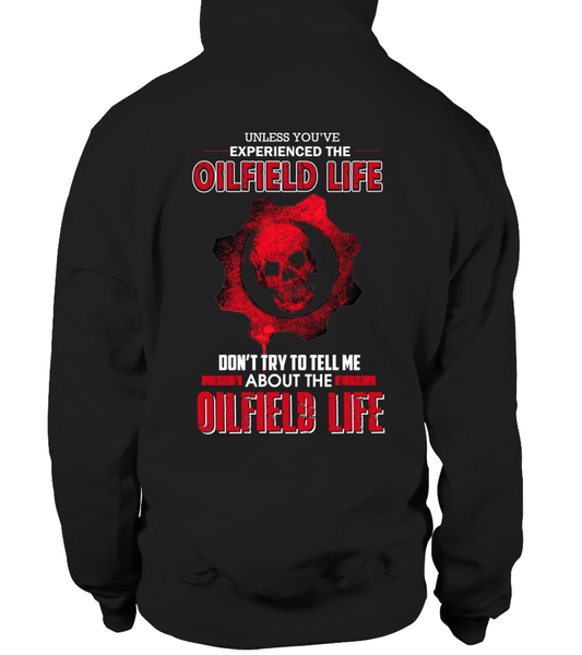 Don't Try To Tell Me About The Oilfield Life Shirt - Giggle Rich - 1