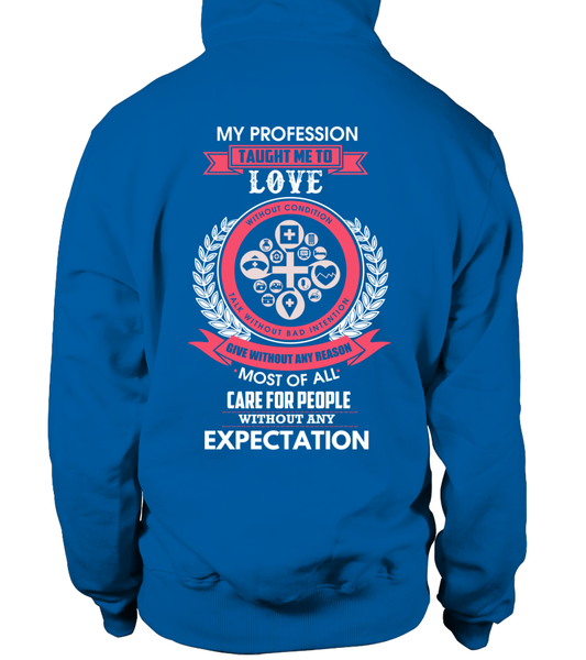 My Profession Taught Me To Love Shirt - Giggle Rich - 20