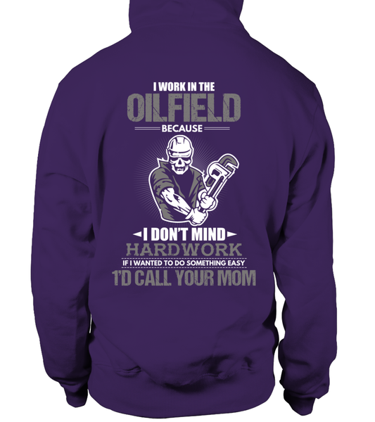 I Don't Mind Hard work I Work In The Oilfield Shirt - Giggle Rich - 18