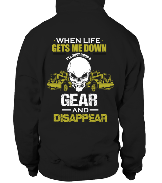 When Life Gets Me Down I'll Just A Drop  Gear And Disappear Shirt - Giggle Rich - 8