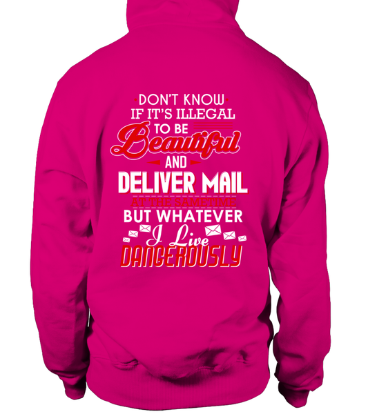 Don't Know If It's Illegal To Be Beautiful And Deliver Mail At Same Time Shirt - Giggle Rich - 20