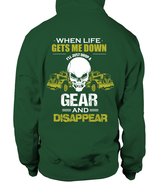 When Life Gets Me Down I'll Just A Drop  Gear And Disappear Shirt - Giggle Rich - 16