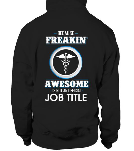 Because Freakin, Awesome Is Not An Official Job Title Shirt - Giggle Rich - 11