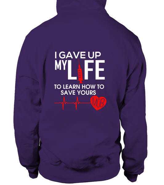 I Gave Up My Life To Learn How To Save Yours Shirt - Giggle Rich - 12