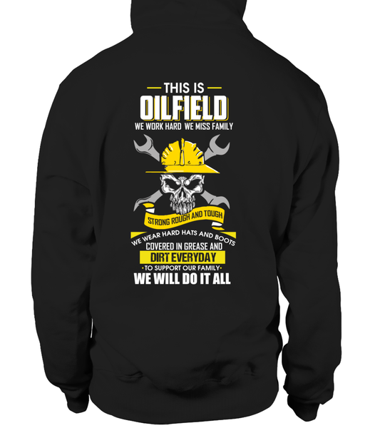 We Work Hard, We Miss Family. This Is OILFIELD Shirt - Giggle Rich - 12