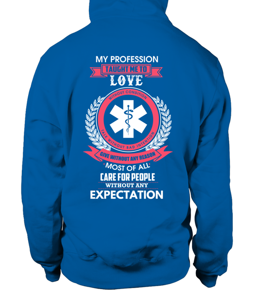 My Profession Taught Me To Love - EMT Shirt - Giggle Rich - 10