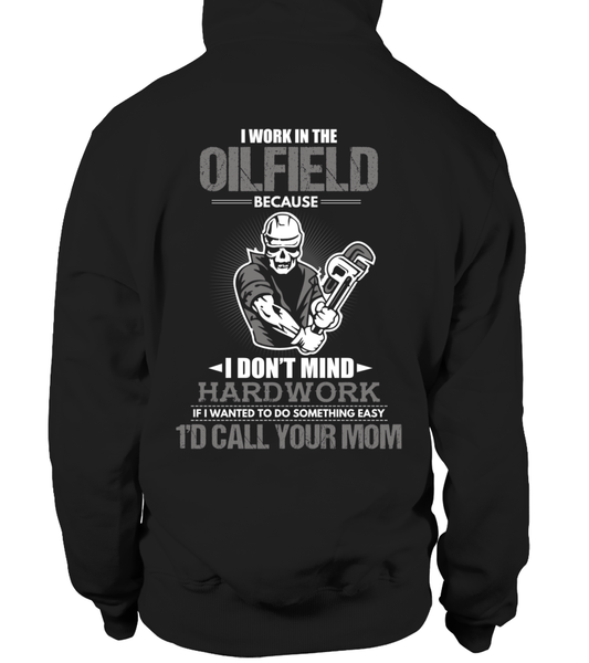 I Don't Mind Hard work I Work In The Oilfield Shirt - Giggle Rich - 22