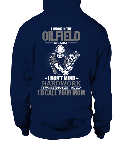 I Don't Mind Hard work I Work In The Oilfield Shirt - Giggle Rich - 16