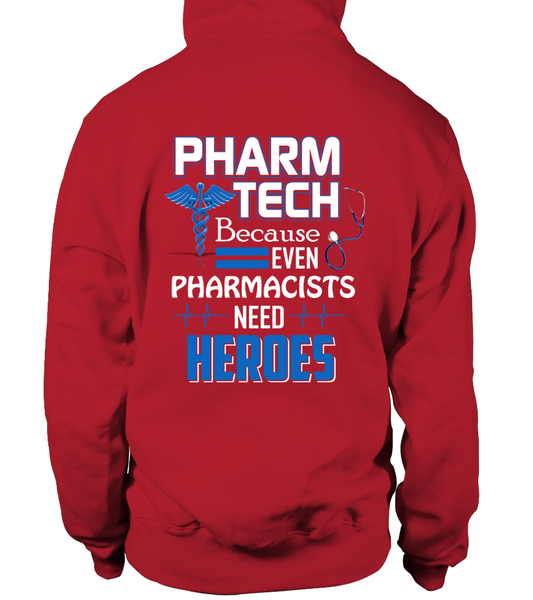 Pharm Tech Because Even Pharmacists Need Heroes Shirt - Giggle Rich - 8