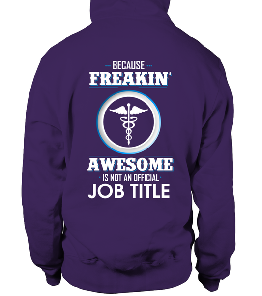 Because Freakin, Awesome Is Not An Official Job Title Shirt - Giggle Rich - 13