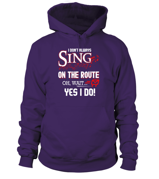 I don't Sing On The Route, OH, Wait.. Yes I Do! Shirt - Giggle Rich - 16