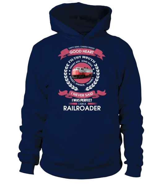 I Never Said I Was Perfect - I'm A Railroader Shirt - Giggle Rich - 9