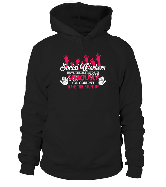 Social Workers Have The Best Stories Shirt - Giggle Rich - 1