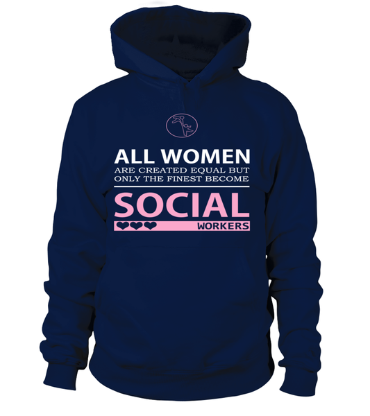 All Women Are Created Equal But Only The Finest Become Social Wrokers