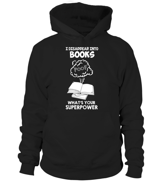 I Disappear Into Books - What's Your Superpower? Shirt - Giggle Rich - 1