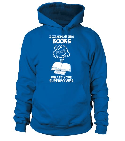 I Disappear Into Books - What's Your Superpower? Shirt - Giggle Rich - 12