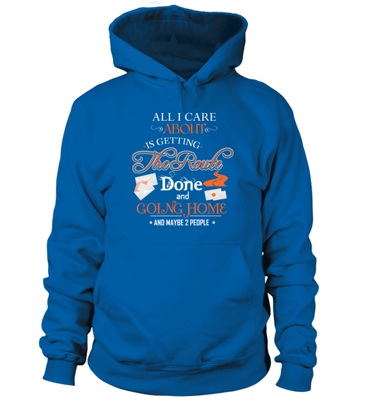 ALL I CARE ABOUT IS DELIVER MAIL AND GOING HOME Shirt - Giggle Rich - 2