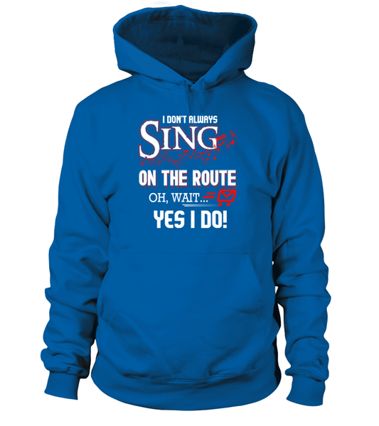 I don't Sing On The Route, OH, Wait.. Yes I Do! Shirt - Giggle Rich - 4