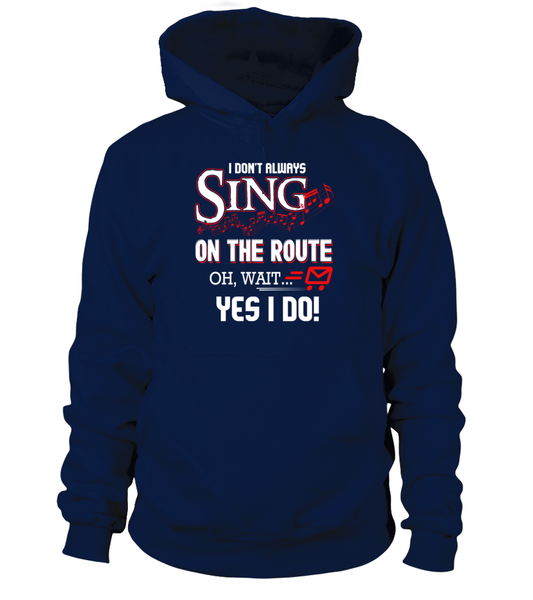 I don't Sing On The Route, OH, Wait.. Yes I Do! Shirt - Giggle Rich - 5