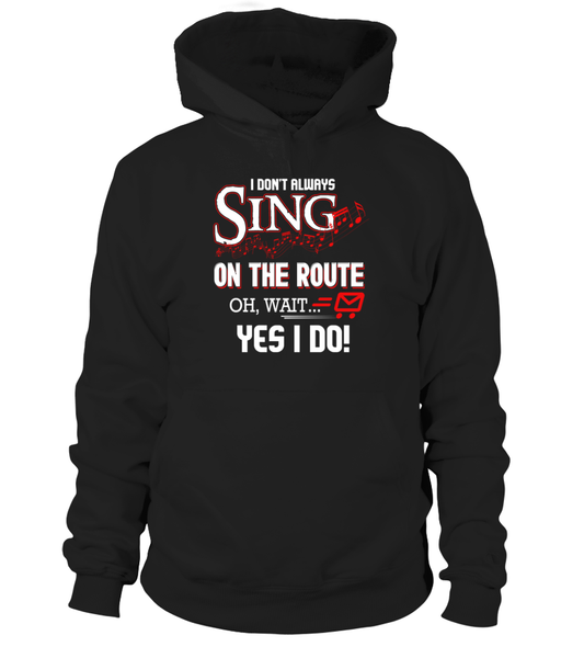 I don't Sing On The Route, OH, Wait.. Yes I Do! Shirt - Giggle Rich - 6