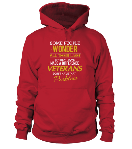 Veterans Don't Have That Problem. Shirt - Giggle Rich - 15
