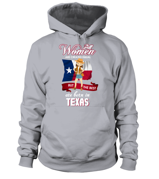 All Women Are Created Equal But The Best Are Born In Texas Shirt - Giggle Rich - 13