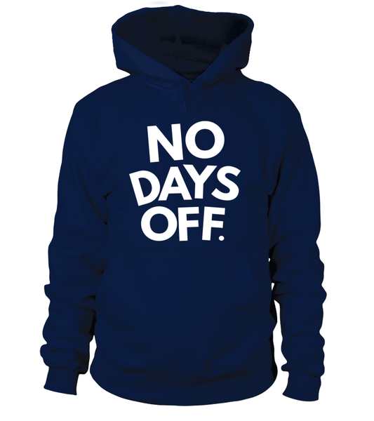 No Days OFF Shirt - Giggle Rich - 7