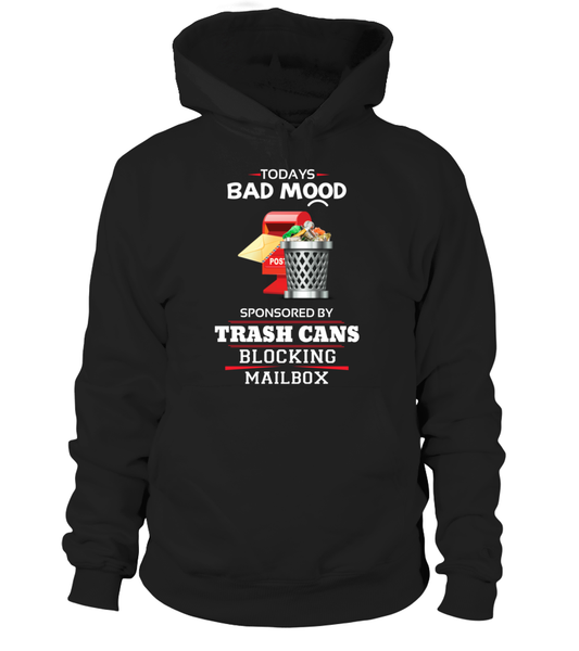 Today's Bad Mood Sponsored By Trash Cans Shirt - Giggle Rich - 7