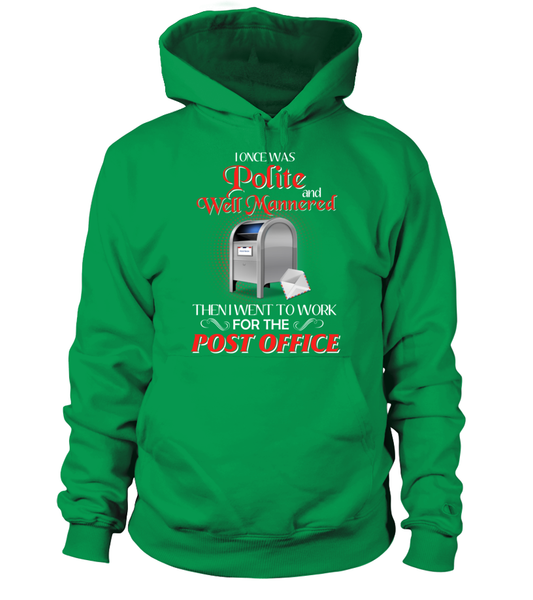 I Once Was Polite And Well Mannered - Postal Worker Shirt - Giggle Rich - 6
