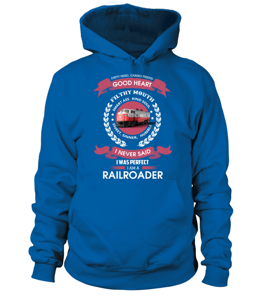 I Never Said I Was Perfect - I'm A Railroader Shirt - Giggle Rich - 8