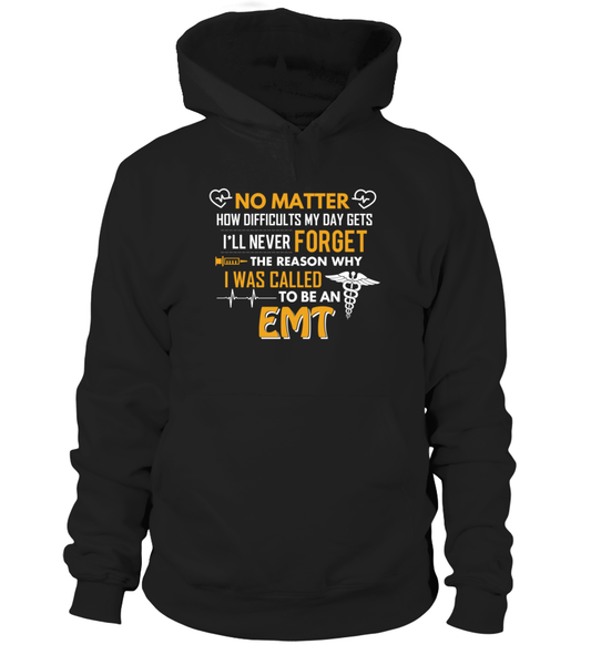 I'll Never Forget Why I Was Called To Be An EMT Shirt - Giggle Rich - 1