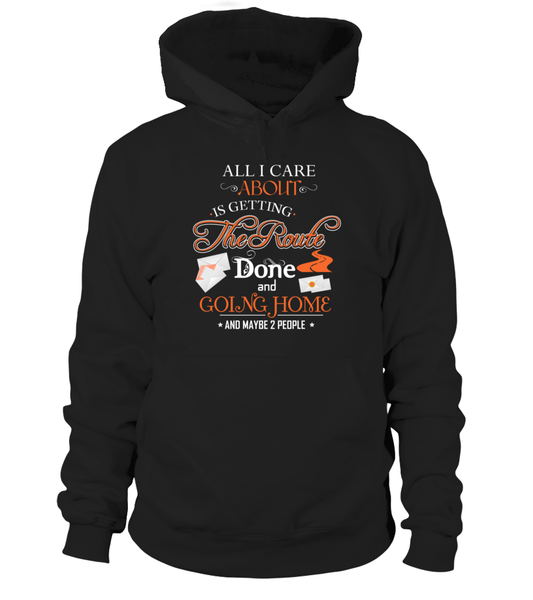 ALL I CARE ABOUT IS DELIVER MAIL AND GOING HOME Shirt - Giggle Rich - 1