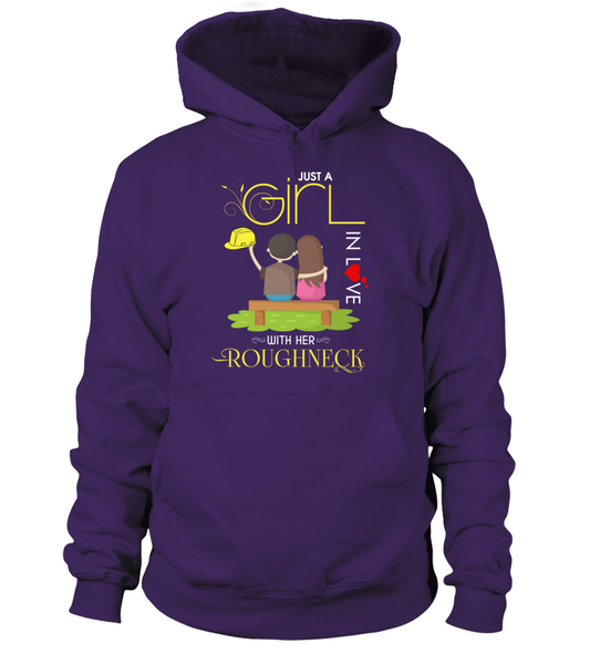 Just A Girl In Love With Her Roughneck Shirt - Giggle Rich - 7