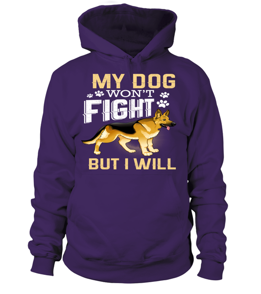 My Dog Won't Fight But I Will